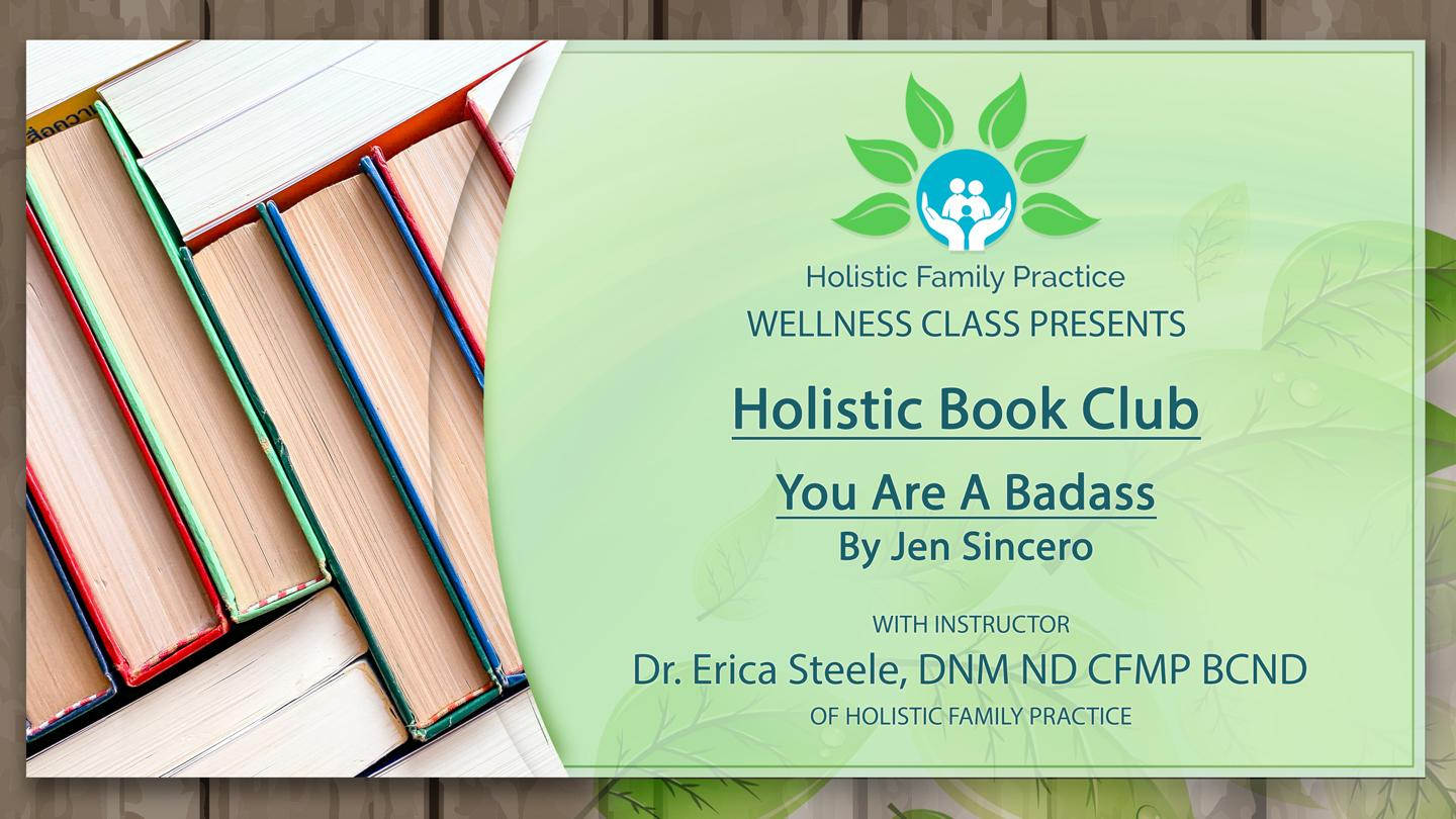You Are A Badass – Holistic Book Club – By Jen Sincero
