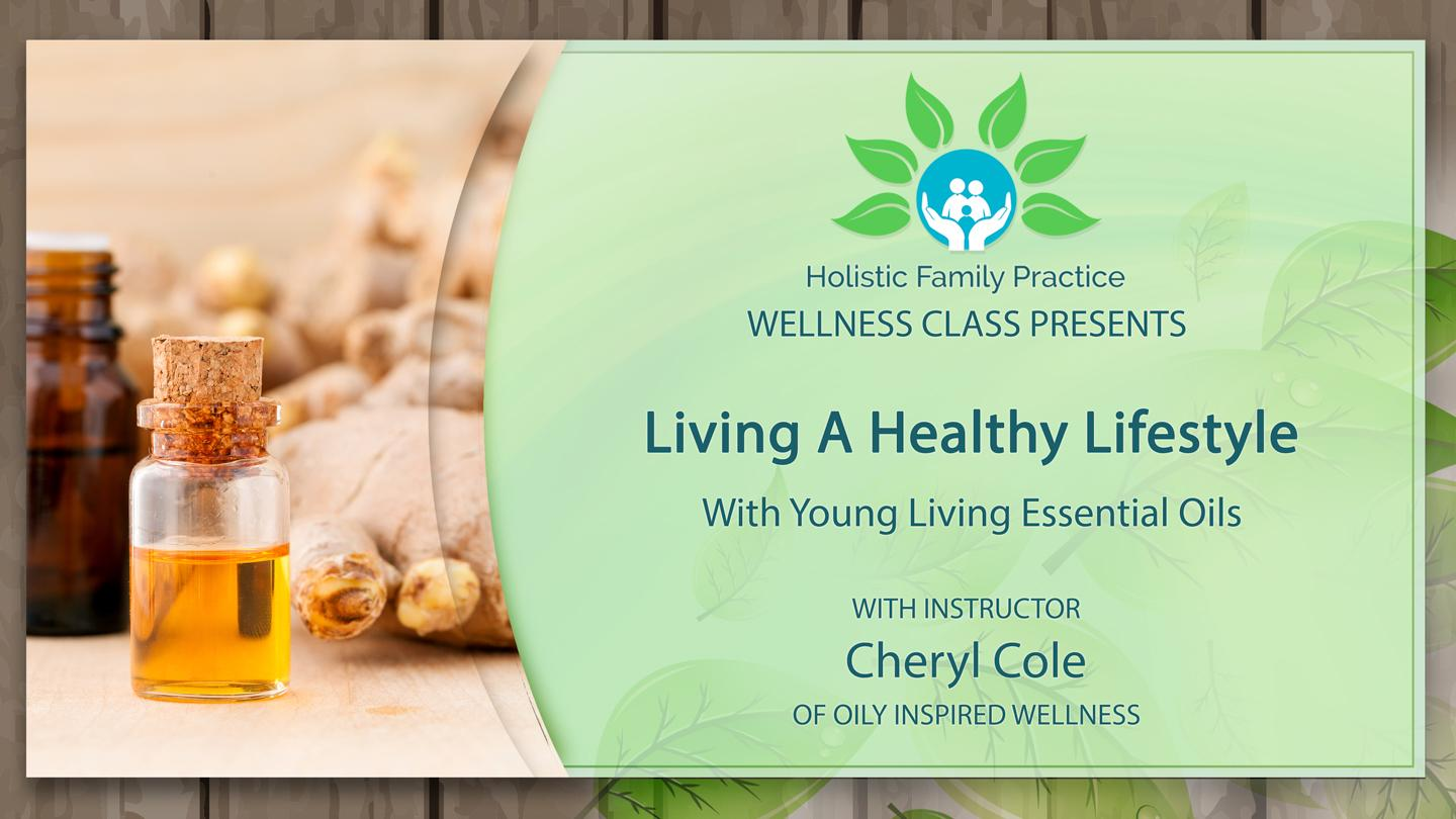Living A Healthy Lifestyle With Young Living Essential Oils